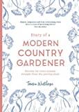Modern Country Gardener by Tamsin Westhorpe of Stockton Bury gardens, Herefordshire